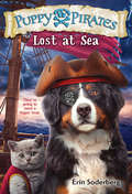 Puppy Pirates #7: Lost at Sea (Puppy Pirates #7)