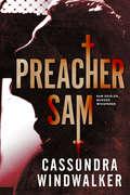 Preacher Sam (Sam Geisler, Murder Whisperer)