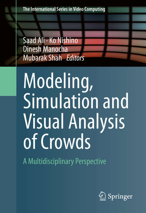 Modeling, Simulation and Visual Analysis of Crowds