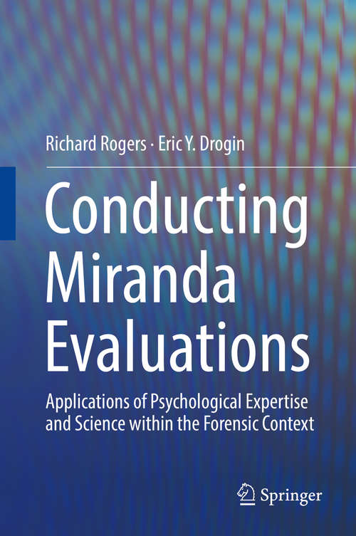 Conducting Miranda Evaluations: Applications Of Psychological Expertise And Science Within The Forensic Context