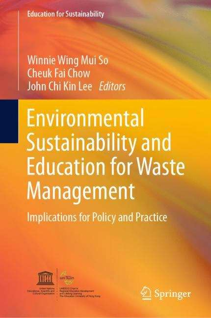 Environmental Sustainability and Education for Waste Management: Implications for Policy and Practice (Education for Sustainability)