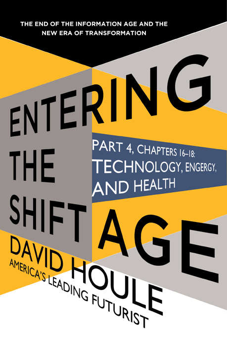 Technology, Energy, and Health (Entering the Shift Age, eBook #6)