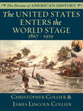The United States Enters the World Stage: 1867 - 1919