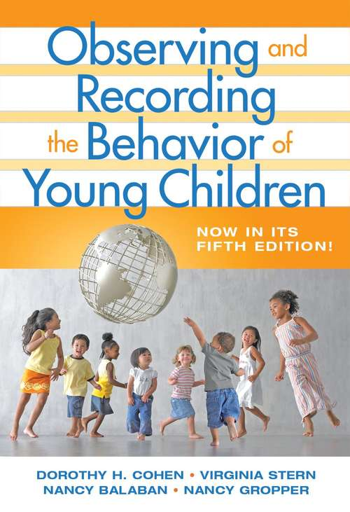 Observing and Recording the Behavior of Young Children (Fifth Edition)