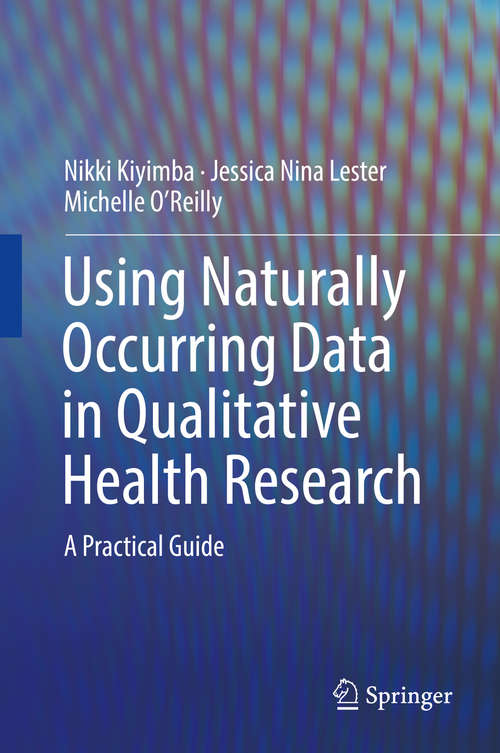 Using Naturally Occurring Data in Qualitative Health Research: A Practical Guide