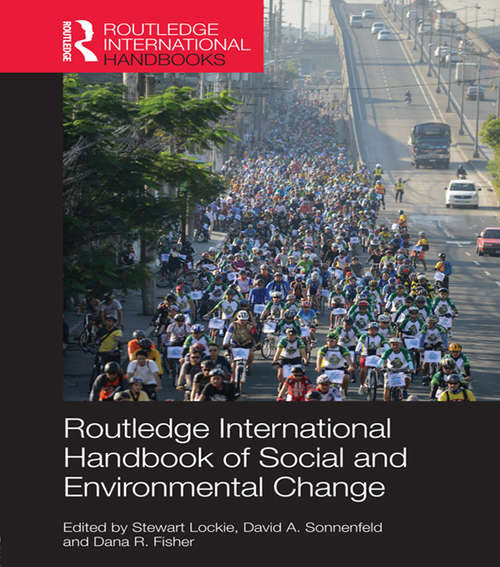 Routledge International Handbook of Social and Environmental Change (Routledge International Handbooks)
