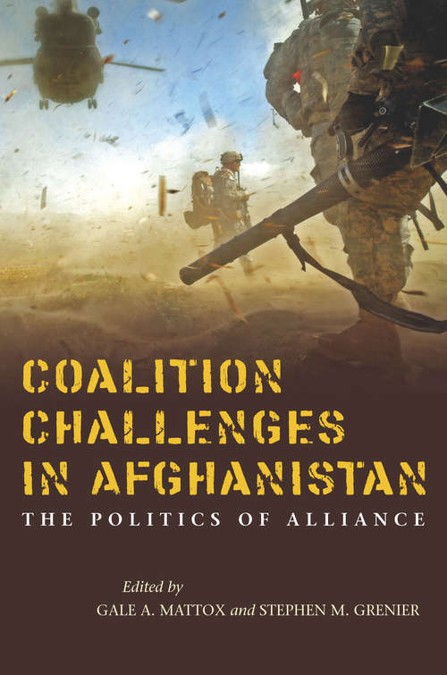 Coalition Challenges in Afghanistan: The Politics of Alliance
