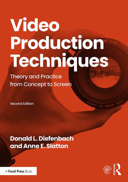 Video Production Techniques: Theory and Practice from Concept to Screen