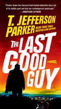 The Last Good Guy (A Roland Ford Novel #3)