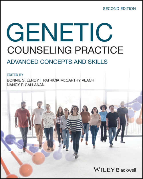 Genetic Counseling Practice: Advanced Concepts and Skills (Genetic Counseling In Practice Ser.)
