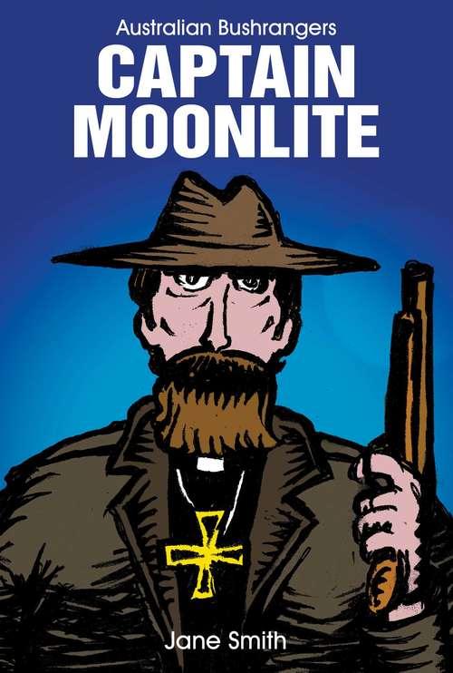 Captain Moonlite (Australian Bushrangers #2)