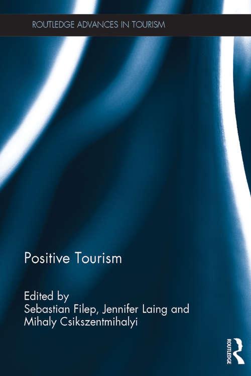 Positive Tourism (Routledge Advances in Tourism)