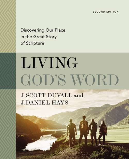 Living God's Word, Second Edition: Discovering Our Place in the Great Story of Scripture