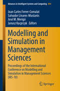 Modelling and Simulation in Management Sciences: Proceedings of the International Conference on Modelling and Simulation in Management Sciences (MS-18) (Advances in Intelligent Systems and Computing #894)