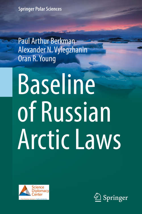 Baseline of Russian Arctic Laws: The Authentic English Translation (Springer Polar Sciences)