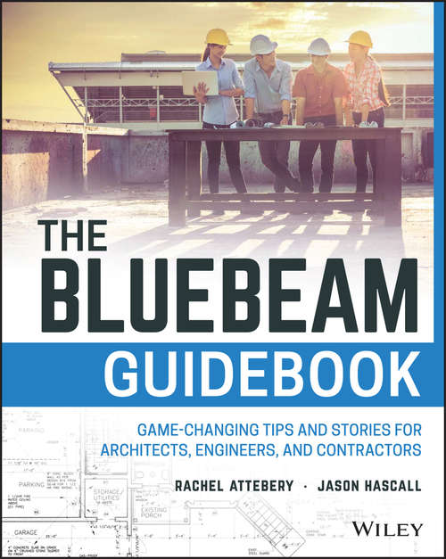 The Bluebeam Guidebook: Game-changing Tips and Stories for Architects, Engineers, and Contractors