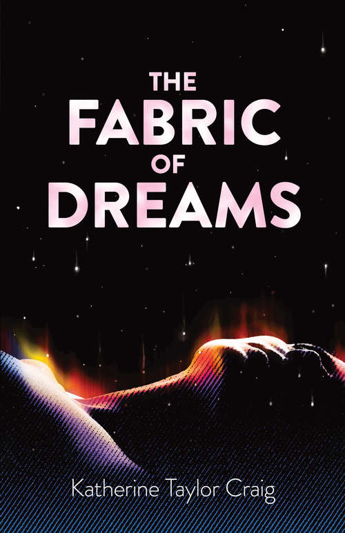 The Fabric of Dreams: Dream Lore and Dream Interpretation, Ancient and Modern
