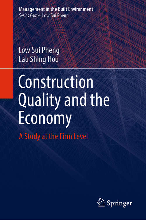 Construction Quality and the Economy: A Study at the Firm Level (Management in the Built Environment)
