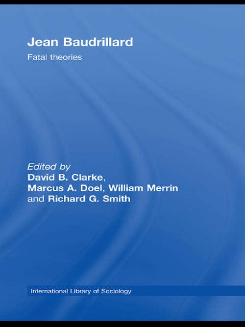 Jean Baudrillard: Fatal Theories (International Library of Sociology)