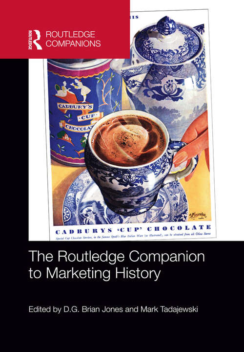The Routledge Companion to Marketing History (Routledge Companions in Business, Management and Accounting)