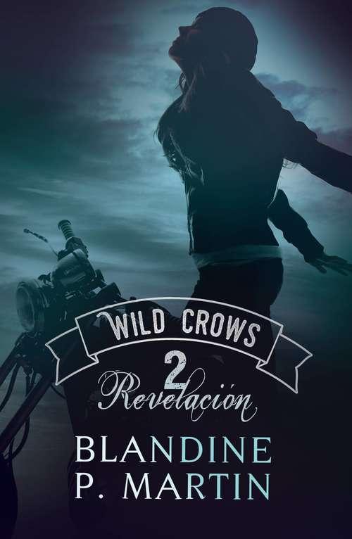 Wild Crows - 2. Revelación (Wild Crows #2)