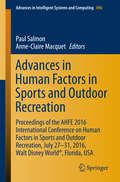 Advances in Human Factors in Sports and Outdoor Recreation: Proceedings of the AHFE 2016 International Conference on Human Factors in Sports and Outdoor Recreation, July 27-31, 2016, Walt Disney World®, Florida, USA (Advances in Intelligent Systems and Computing #496)