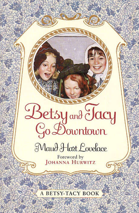 Betsy and Tacy Go Downtown (Betsy-Tacy #4)