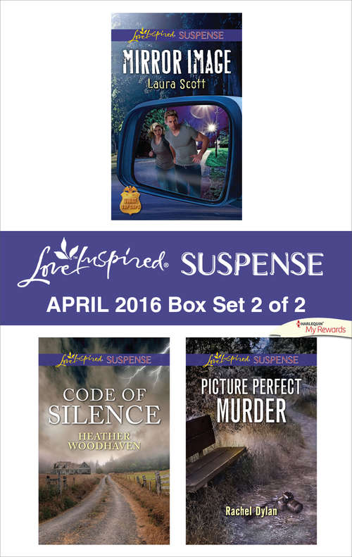 Harlequin Love Inspired Suspense April 2016 - Box Set 2 of 2: Mirror Image\Code of Silence\Picture Perfect Murder