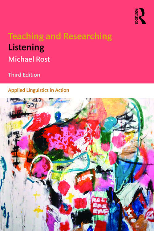 Teaching and Researching Listening: Third Edition (Applied Linguistics in Action)