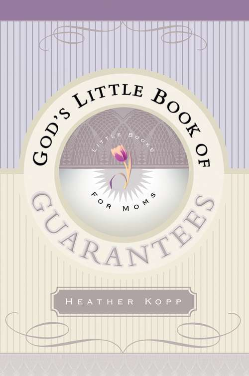 God's Little Book of Guarantees for Moms (God's Little Book of Guarantees)