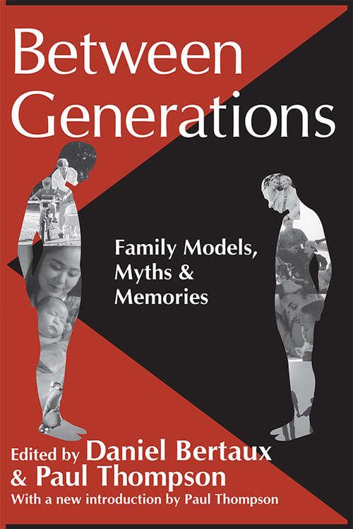 Between Generations: Family Models, Myths and Memories (Memory And Narrative Ser.)