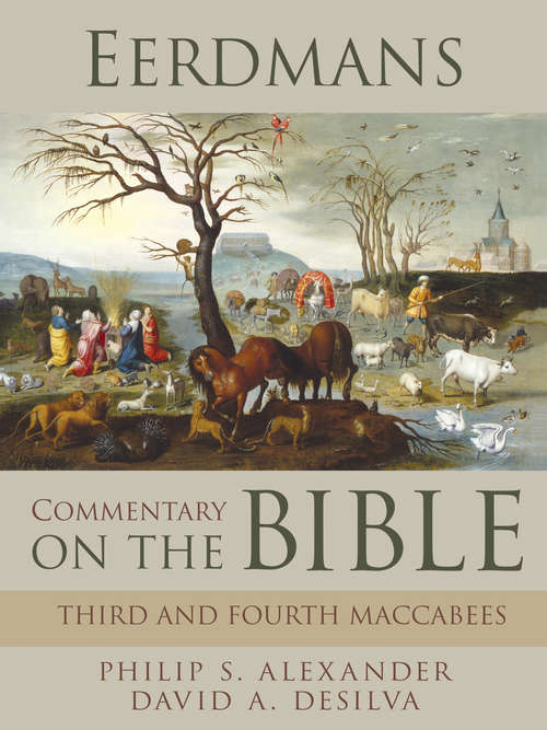 Eerdmans Commentary on the Bible: Third & Fourth Maccabees