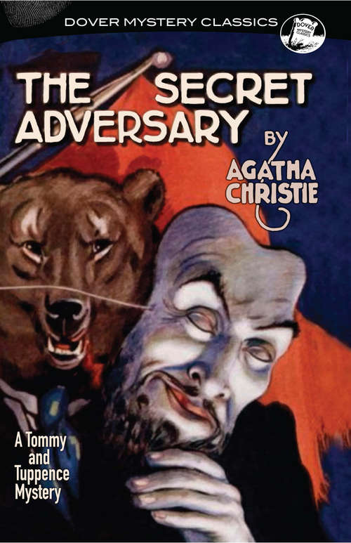 The Secret Adversary: A Tommy and Tuppence Mystery (Dover Mystery Classics #1)