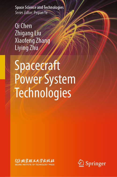 Spacecraft Power System Technologies (Space Science and Technologies)