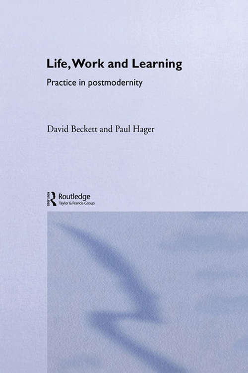 Life, Work and Learning (Routledge International Studies in the Philosophy of Education)
