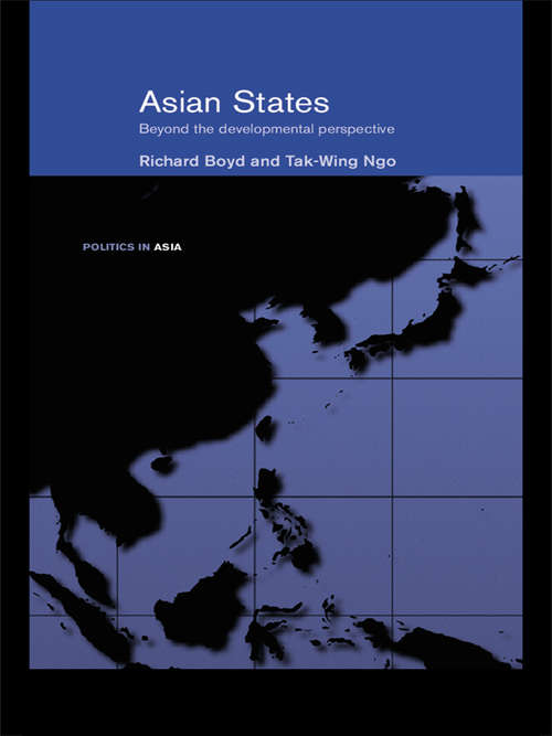 Asian States: Beyond the Developmental Perspective (Politics in Asia)