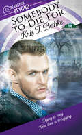 Somebody to Die For (Dreamspun Beyond #27)