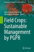 Field Crops: Sustainable Management by PGPR (Sustainable Development and Biodiversity #23)