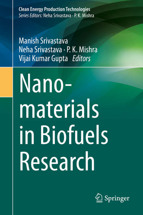 Nanomaterials in Biofuels Research (Clean Energy Production Technologies)