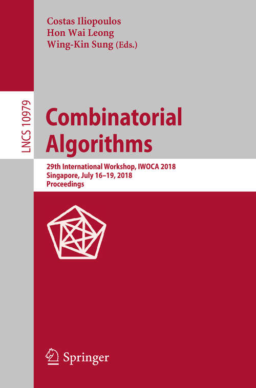 Combinatorial Algorithms: 22th International Workshop, Iwoca 2011, Victoria, Canada, July 20-22, 2011, Revised Selected Papers (Lecture Notes in Computer Science #7056)