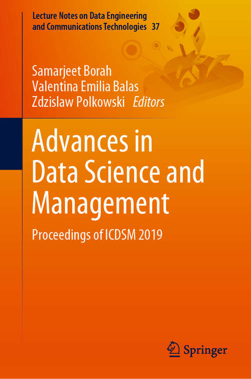 Advances in Data Science and Management: Proceedings of ICDSM 2019 (Lecture Notes on Data Engineering and Communications Technologies #37)