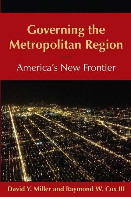 Governing the Metropolitan Region: America's New Frontier
