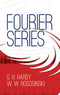 Fourier Series (Dover Books on Mathematics #1)