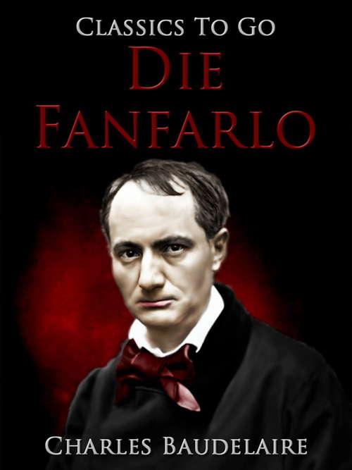 Die Fanfarlo: Revised Edition Of Original Version (Classics To Go)