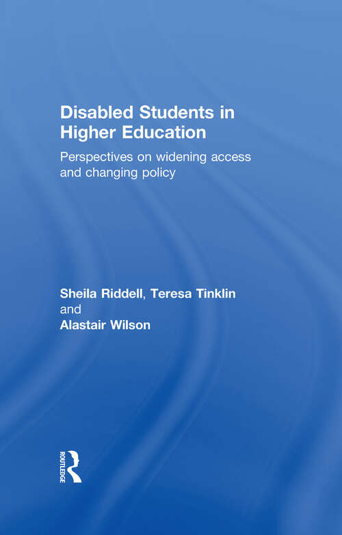 Disabled Students in Higher Education: Perspectives on Widening Access and Changing Policy (Scre Research Report Ser. #No. 85)