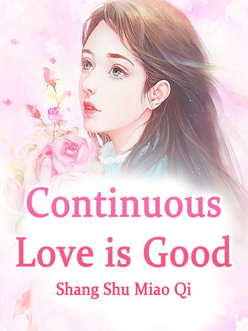 Continuous Love is Good: Volume 3 (Volume 3 #3)