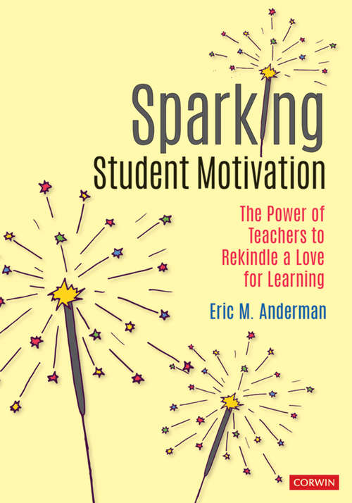 Sparking Student Motivation: The Power of Teachers to Rekindle a Love for Learning