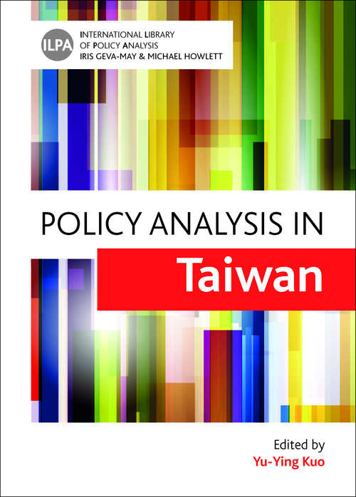 Policy Analysis in Taiwan (International Library of Policy Analysis ,5)