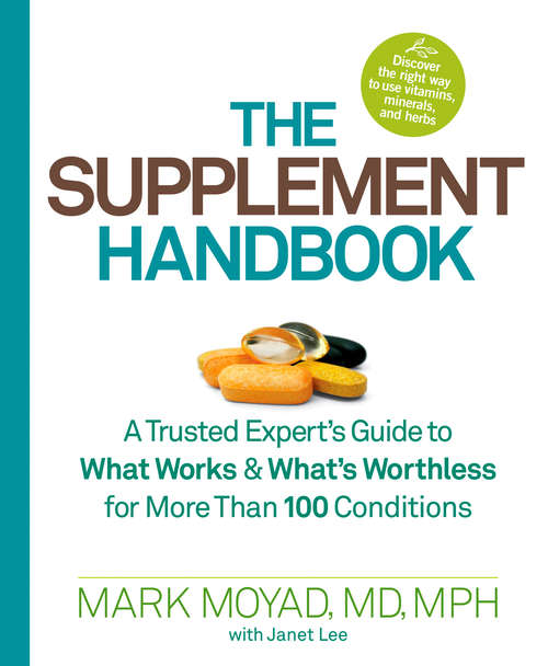 The Supplement Handbook: A Trusted Expert's Guide to What Works & What's Worthless for More Than 100 Cond itions