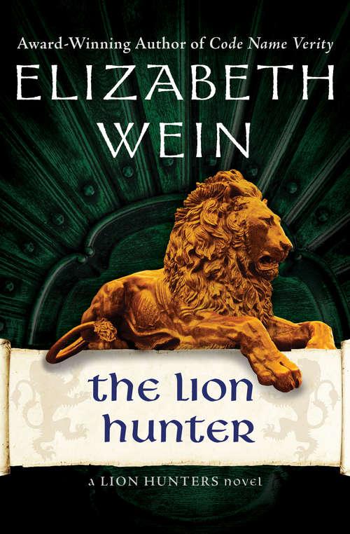 The Lion Hunter (The Lion Hunters Novels #4)
